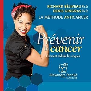 Prévenir le cancer : Comment réduire les riques - La méthode anticancer Hörbuch