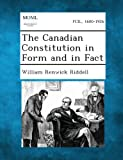 The Canadian Constitution in Form and in Fact, William Renwick Riddell, 1287354246