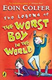 The Legend of the Worst Boy in the World. Eoin Colfer