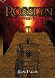 Rosslyn, Between Two Worlds, Brian Allan, 1907126104