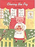 The Story of Cherry the Pig, Utako Yamada, 1933605251