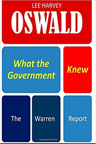 Lee Harvey Oswald: What the Government Knew