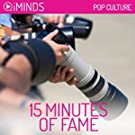 15 Minutes of Fame: Pop Culture |  iMinds