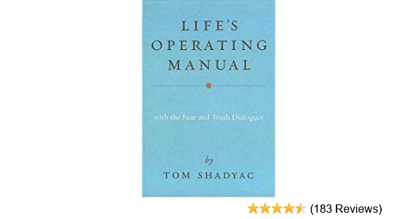 life s operating manual with the fear and truth dialogues tom rh amazon com Honeywell Programmable Thermostat Owner Manual Auto Manual