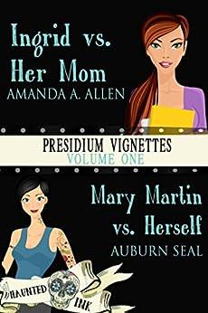 Presidium Vignettes: Volume 1 by [Allen, Amanda A., Seal, Auburn]