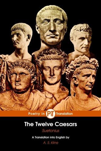 The Twelve Caesars: Suetonius, Kline, A. S.: 9781505260922: Amazon.com:  Books