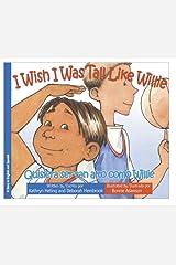 I Wish I Was Tall Like Willie: (I Wish... / Quisiera...) Hardcover