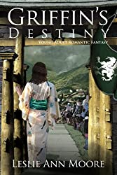 Griffin's Destiny (A Young Adult Romantic Fantasy) (Griffin's Daughter Trilogy Book 3)