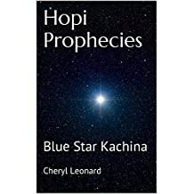 Hopi Prophecies: Blue Star Kachina
