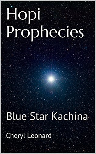 (Hopi Prophecies: Blue Star Kachina)