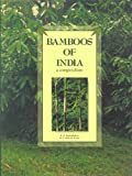 Bamboos of India : A Compendium, Seethalakshmi, K. K. and Muktesh Kumar, M. S., 8186247254