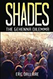 img - for Shades: The Gehenna Dilemma (Shades Series) (Volume 1) book / textbook / text book