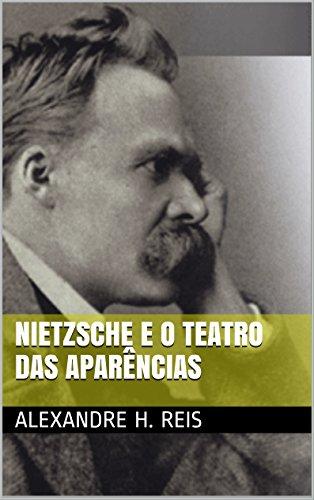 Nietzsche e o teatro das aparências: Ensaios sobre o Nascimento da Tragédia
