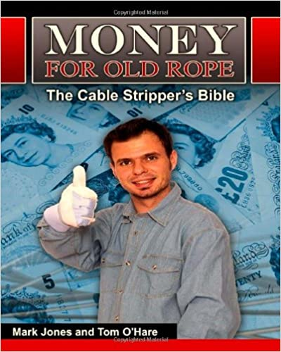Book Money for Old Rope- The Cable Stripper's Bible: How to make money recycling scrap copper wire and cable
