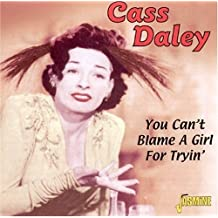 You Can't Blame A Girl For Tryin' [ORIGINAL RECORDINGS REMASTERED]