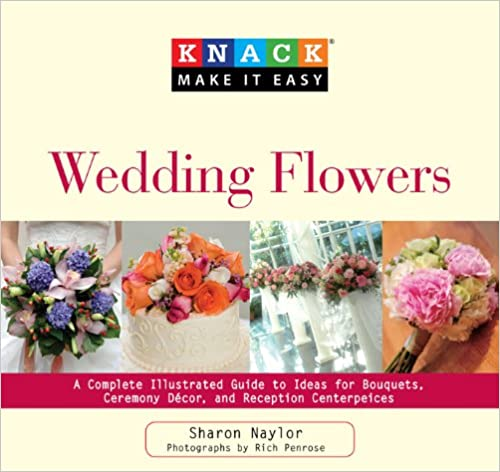 //WORK\\ Knack Wedding Flowers: A Complete Illustrated Guide To Ideas For Bouquets, Ceremony Decor, And Reception Centerpieces (Knack: Make It Easy). usuarios Quienes boxeador Pepper permite