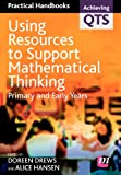 Using Resources to Support Mathematical Thinking, Doreen Drews and Alice Hansen, 1844450570