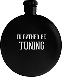 I'd Rather Be TUNING - 5oz Round Alcohol Drinking Flask, Black