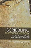 Scribbling through History: Graffiti, Places and People from Antiquity to Modernity