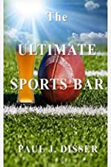 The Ultimate Sports Bar by Paul J. Disser (2015-05-06) Paperback