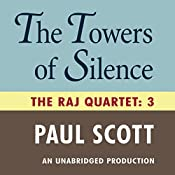 The Towers of Silence: The Raj Quartet, Book 3 | Paul Scott