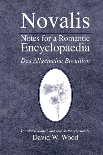 Notes for a Romantic Encyclopaedia: Das Allgemeine Brouillon (SUNY series, Intersections: Philosophy and Critical Theory