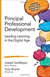 Principal Professional Development: Leading Learning in the Digital Age (Corwin Connected Educators Series)