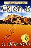 The Legionnaire: Origins (Volume 1)