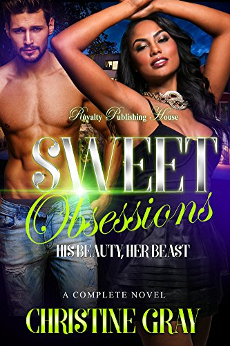 Sweet Obsessions: His Beauty, Her Beast by [Gray, Christine]
