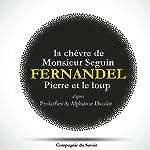 La chèvre de monsieur Seguin / Pierre et le Loup | Alphonse Daudet,Serge Prokofiev