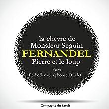 La chèvre de monsieur Seguin / Pierre et le Loup Performance Auteur(s) : Alphonse Daudet, Serge Prokofiev Narrateur(s) :  Fernandel