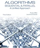 Algorithms Sequential and Parallel : A Unified Approach, Miller, Russ and Boxer, Laurence, 1133366805