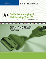 Lab Manual for Andrews' A+ Guide to Managing and Maintaining Your PC, Comprehensive, 6th