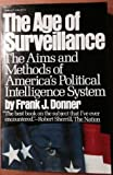 The Age of Surveillance, Frank J. Donner, 0394747712