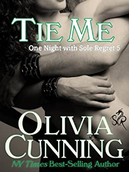 Tie Me (One Night with Sole Regret series Book 5) by [Cunning, Olivia]