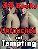 Untouched and Tempting... (34 Short and Extra Steamy Stories!)