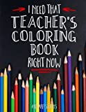I Need That TEACHER'S Coloring Book Right Now