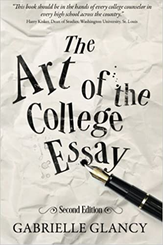 the art of the college essay second edition second edition  the art of the college essay second edition second edition gabrielle glancy 9780997352917 com books