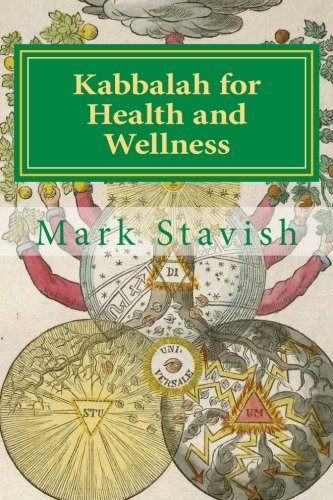Kabbalah for Health and Wellness: Revised and Updated