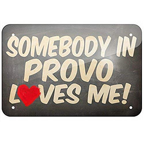 - Uptell Somebody in Provo Loves Me, Utah 12X16 Inch Wall Home Pub Decor Decorative Tin Signs