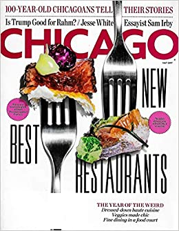 Amazon.com: CHICAGO Magazine May 2017 BEST NEW RESTAURANTS ...