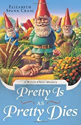 Pretty is as Pretty Dies (Myrtle Clover Mysteries Book 1)