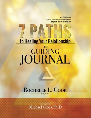 7 Paths to Healing Your Relationship – The Guiding Journal