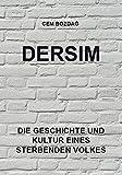 Dersim: Die Geschichte und Kultur eines sterbenden Volkes