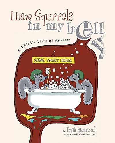 I Have Squirrels in my Belly: A Child's View of Anxiety About Squirrels