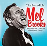 Buy The Incredible Mel Brooks: An Irresistible Collection Of Unhinged Comedy