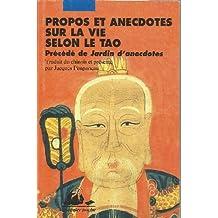 Propos et anecdotes sur la vie selon le Tao [ancienne édition]