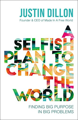 Amazon a selfish plan to change the world finding big purpose a selfish plan to change the world finding big purpose in big problems by fandeluxe Gallery
