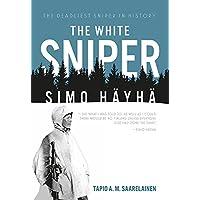 White Sniper: Simo Hayha: Simo Häyhä