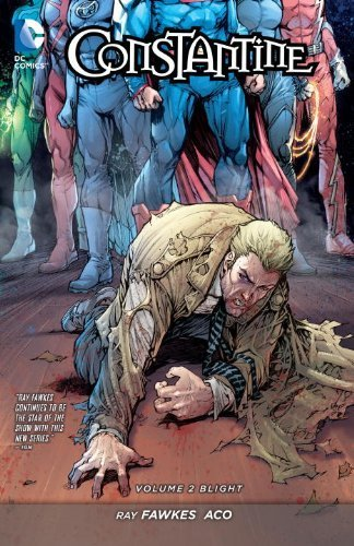 Download By Ray Fawkes - Constantine Vol. 2: Blight (The New 52) (52nd Edition) (2014-08-27) [Paperback] pdf